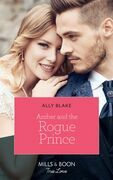 Amber And The Rogue Prince (Mills & Boon True Love) (The Royals of Vallemont, Book 2)