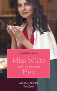 Miss White And The Seventh Heir (Mills & Boon True Love) (Once Upon a Fairytale, Book 2)