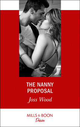 The Nanny Proposal (Mills & Boon Desire) (Texas Cattleman's Club: The Impostor, Book 6)