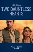 Two Dauntless Hearts (Mills & Boon Heroes) (Mission: Six, Book 2)
