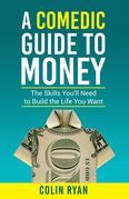 A Comedic Guide to Money