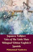 Japanese Folklore Tales of The Little Flute Bilingual Edition English & Spanish