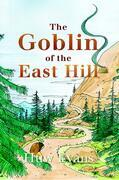 The Goblin of the East Hill
