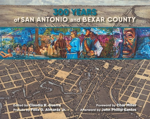 300 Years of San Antonio & Bexar County