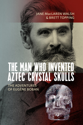 The Man Who ''Invented'' The Aztec Crystal Skulls