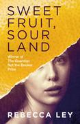 Sweet Fruit, Sour Land