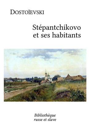 Stépantchikovo et ses habitants
