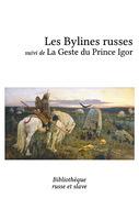 Les Bylines russes - La Geste du Prince Igor