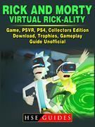 Rick and Morty Virtual Rick-Ality Game, PSVR, PS4, Collectors Edition, Download, Trophies, Gameplay, Guide Unofficial