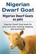 Nigerian Dwarf Goat. Nigerian Dwarf Goats as pets. Nigerian Dwarf Goat book for pros and cons, housing, keeping, diet and health.