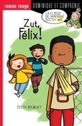 Zut, Félix !