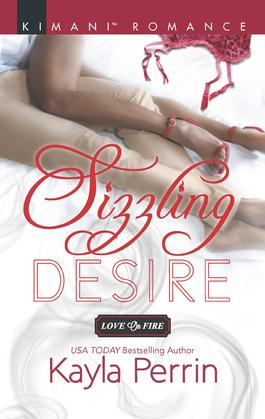 Sizzling Desire (Mills & Boon Kimani) (Love on Fire, Book 4)
