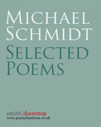 Michael Schmidt: Selected Poems