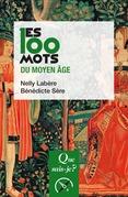 Les 100 mots du Moyen Âge