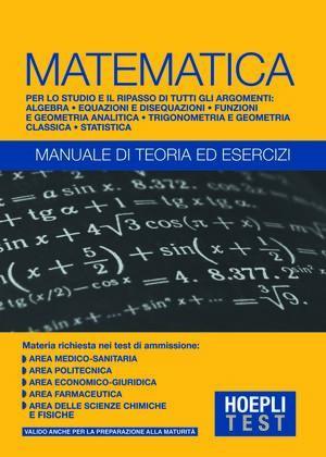 Matematica - Manuale di teoria ed esercizi