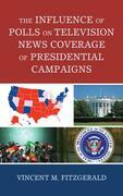 The Influence of Polls on Television News Coverage of Presidential Campaigns