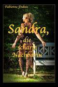 Sandra, die scharfe Nachbarin