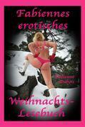 Fabiennes erotisches Weihnachts-Lesebuch