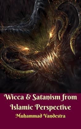 Wicca & Satanism from Islamic Perspective