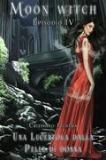 Una Lucertola dalla Pelle di Donna - Moon Witch Vol. 4
