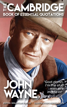 JOHN WAYNE - The Cambridge Book of Essential Quotations