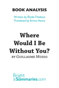 Where Would I Be Without You? by Guillaume Musso (Book Analysis)