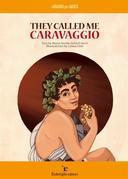They called me Caravaggio