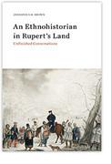 An Ethnohistorian in Rupert's Land