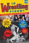 Is Wrestling Fixed? I Didn't Know It Was Broken