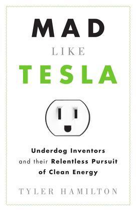 Mad Like Tesla