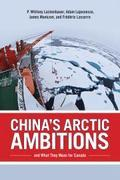 China's Arctic Ambitions and What They Mean for Canada