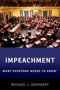 Impeachment: What Everyone Needs to Know®
