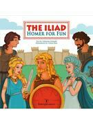 The Iliad – Homer for Fun