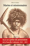 Marins et missionnaires — Récit de la prise de possession de la Nouvelle-Calédonie, 1843-1853