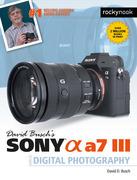 David Busch's Sony Alpha a7 III Guide to Digital Photography