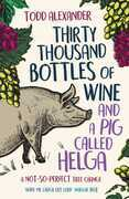 Thirty Thousand Bottles of Wine and a Pig Called Helga