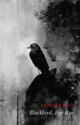 Blackbird, Bye Bye