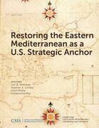 Restoring the Eastern Mediterranean as a U.S. Strategic Anchor