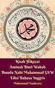 Kisah Hikayat Aminah Binti Wahab Ibunda Nabi Muhammad SAW Edisi Bahasa Inggris