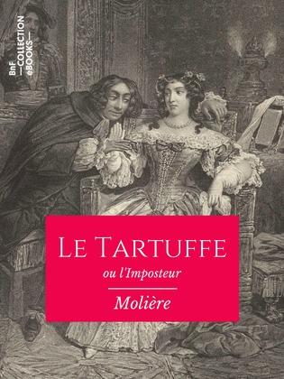 Le Tartuffe ou l'Imposteur