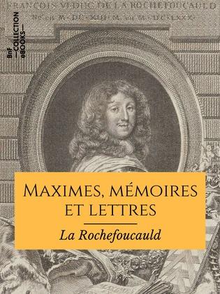 Maximes, mémoires et lettres