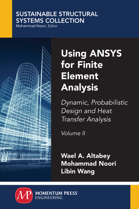 Using ANSYS for Finite Element Analysis, Volume II