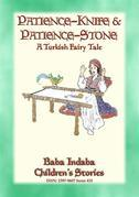 PATIENCE STONE AND PATIENCE KNIFE - A Turkish Fairy Tale narrated by Baba Indaba