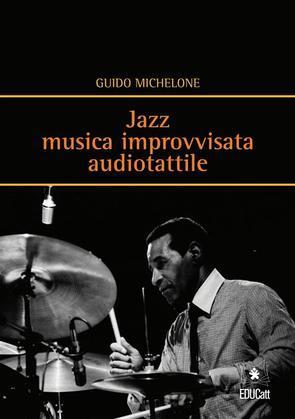 Jazz musica improvvisata audiotattile