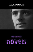 Jack London Collection: The Complete Novels (The Call of the Wild, The Sea-Wolf, White Fang, The Scarlet Plague...)