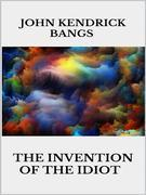 The invention of the idiot