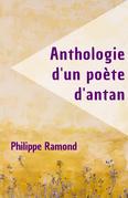 Anthologie d'un poète d'antan