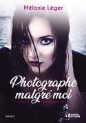Photographe Malgré Moi Tome 1