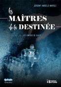 Les Maîtres de la destinée tome 2 - Les enfers de glace