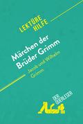 Märchen der Brüder Grimm von Jacob und Wilhelm Grimm (Lektürehilfe)